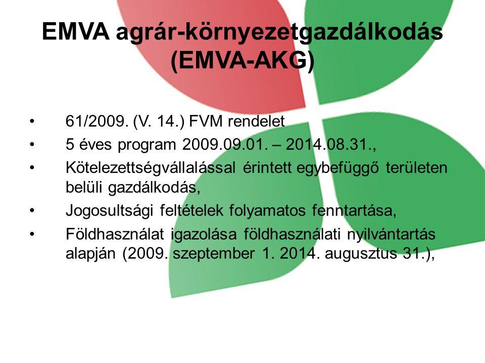 EMVA-AKG általános előírások Kölcsönös megfeleltetési előírások –HMKÁ –JFGK –AKG Minimumkövetelmény (tápanyag-gazdálkodási és növényvédő szerekre vonatkozó előírások) Monitoring adatszolgáltatás AKG képzésen való részvétel Gazdálkodási napló vezetése és beküldése, Agrotechnikai műveletek bejelentési kötelezettség az EK adatváltozások felületen: másodvetés, közép mély lazítás, zöldtrágyázás.