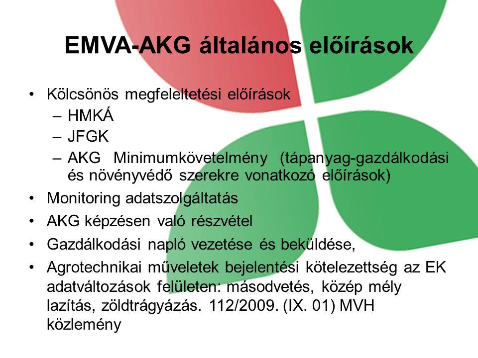 EMVA-AKG általános előírások Kölcsönös megfeleltetési előírások –HMKÁ –JFGK –AKG Minimumkövetelmény (tápanyag-gazdálkodási és növényvédő szerekre vona
