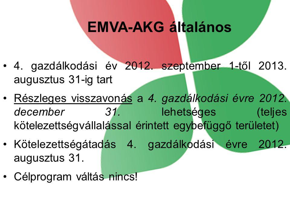 EMVA-AKG általános 4. gazdálkodási év 2012. szeptember 1-től 2013. augusztus 31-ig tart Részleges visszavonás a 4. gazdálkodási évre 2012. december 31