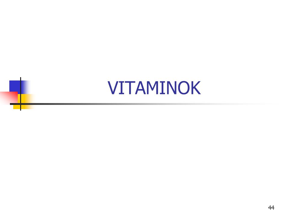 44 VITAMINOK