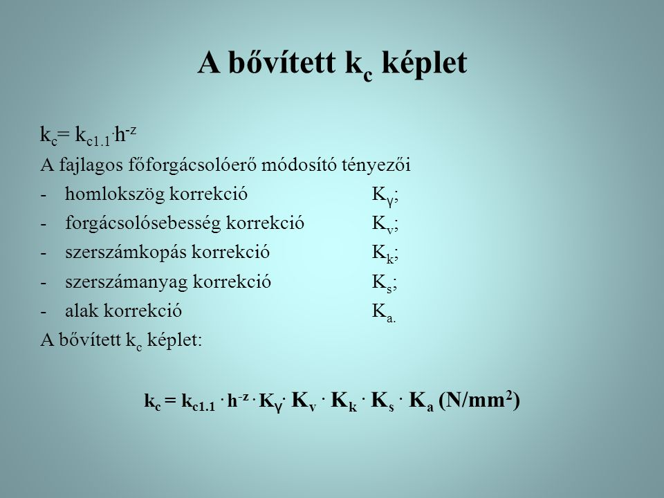 A bővített k c képlet k c = k c1.1.