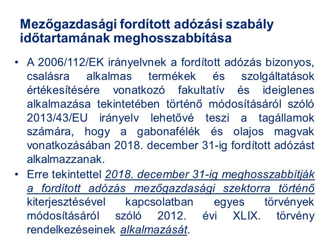 Mezőgazdasági fordított adózási szabály időtartamának meghosszabbítása A 2006/112/EK irányelvnek a fordított adózás bizonyos, csalásra alkalmas termék