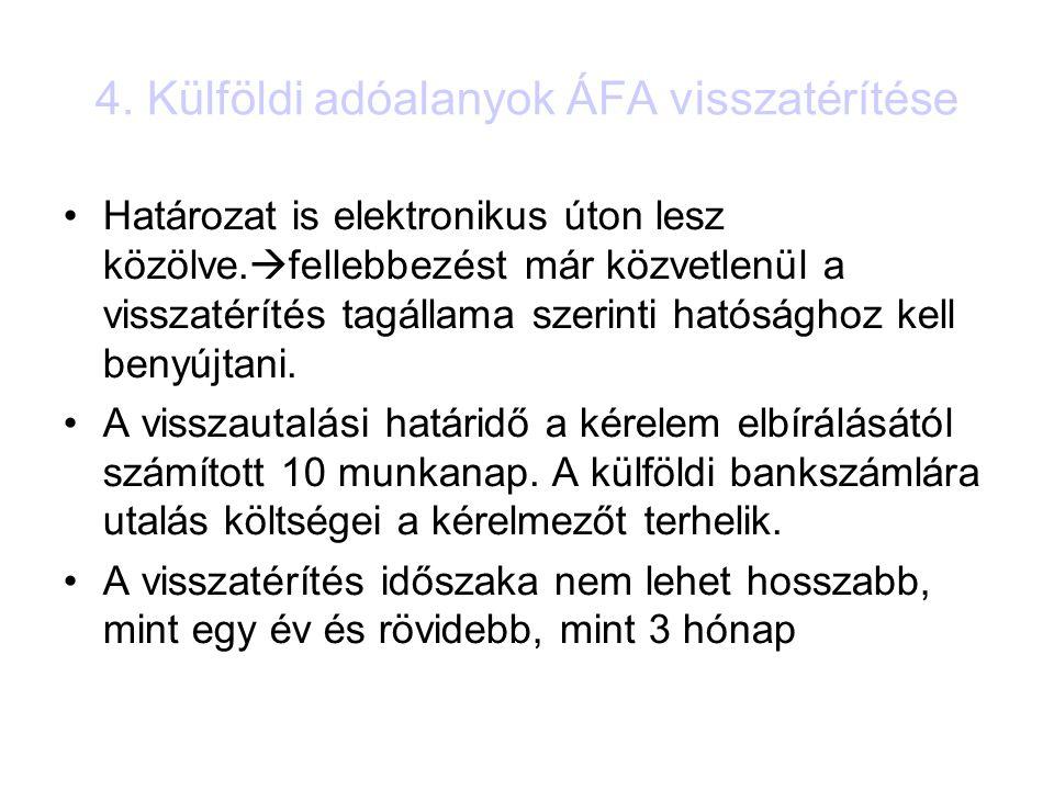 4. Külföldi adóalanyok ÁFA visszatérítése Határozat is elektronikus úton lesz közölve.