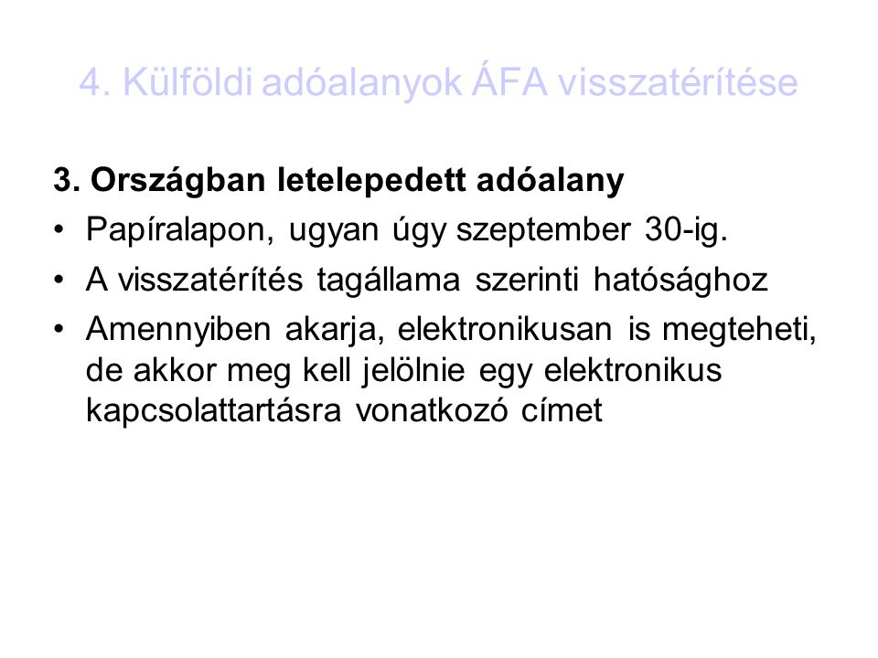 4. Külföldi adóalanyok ÁFA visszatérítése 3.