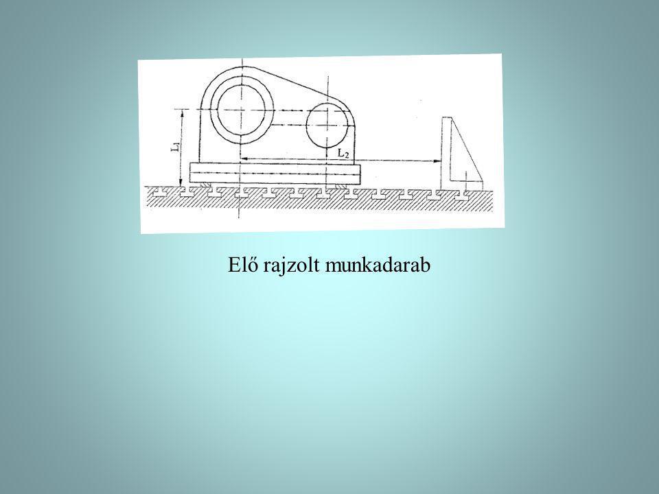 A, előrajzolás szerint: -nagyméretű öntvények vagy kovácsdarabok megmunkálásánál, egyedi vagy kis sorozatnagyságnál -Időigényes, költséges -Lényege: - előgyártmány befestése - megmunkálandó síkok vagy alakos felületek nyomvonalát, furatok átmérőjét, középvonal, központokat: karctűvel bekarcolják - pontozóval is megjelölik a karcokat (megmunkálás pontossága ellenőrizhető legyen) - előrajzolt vonalak= ellenőrzési bázisok: munkadarab beállítása a szerszámgépen ezek helyzetének ellenőrzésével történik.