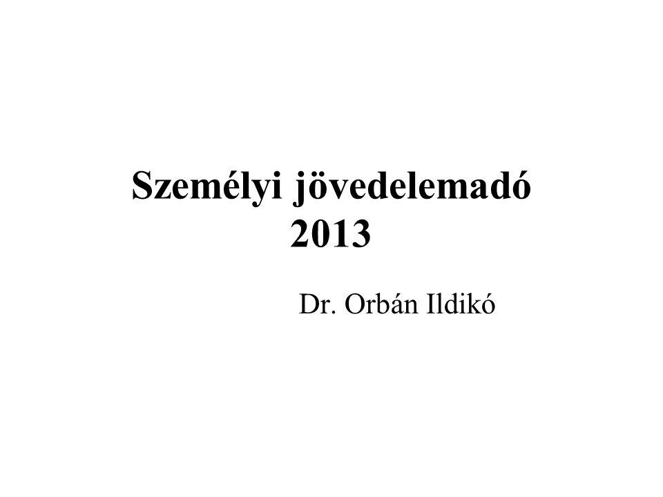 Személyi jövedelemadó 2013 Dr. Orbán Ildikó