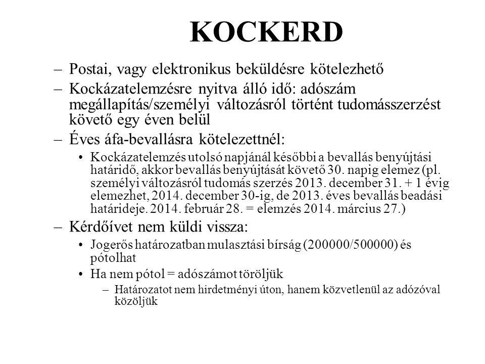 KOCKERD –Postai, vagy elektronikus beküldésre kötelezhető –Kockázatelemzésre nyitva álló idő: adószám megállapítás/személyi változásról történt tudomá