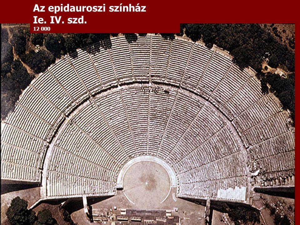 Az epidauroszi színház Ie. IV. szd. 12 000