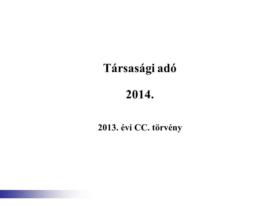 Társasági adó 2014. 2013. évi CC. törvény