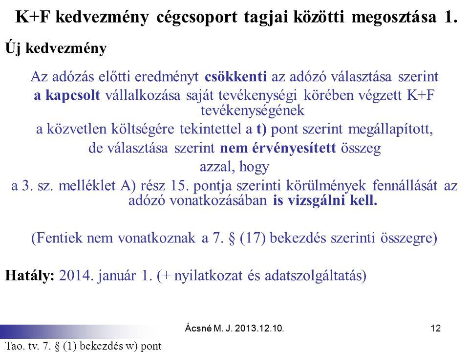 Ácsné M.J. 2013.12.10. 12 K+F kedvezmény cégcsoport tagjai közötti megosztása 1.