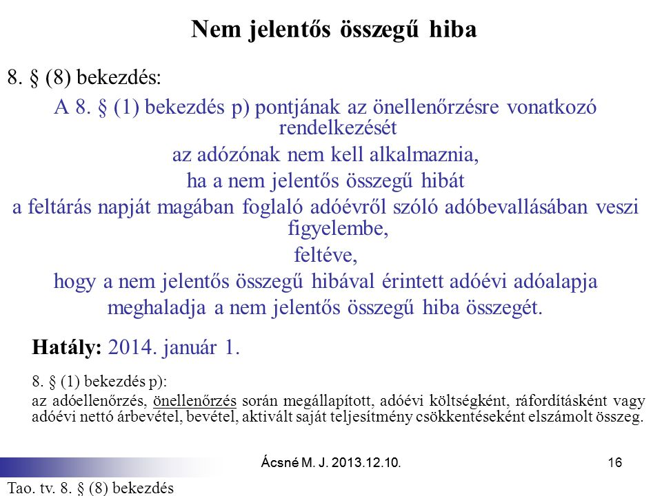 Ácsné M.J. 2013.12.10. 16 Nem jelentős összegű hiba 8.