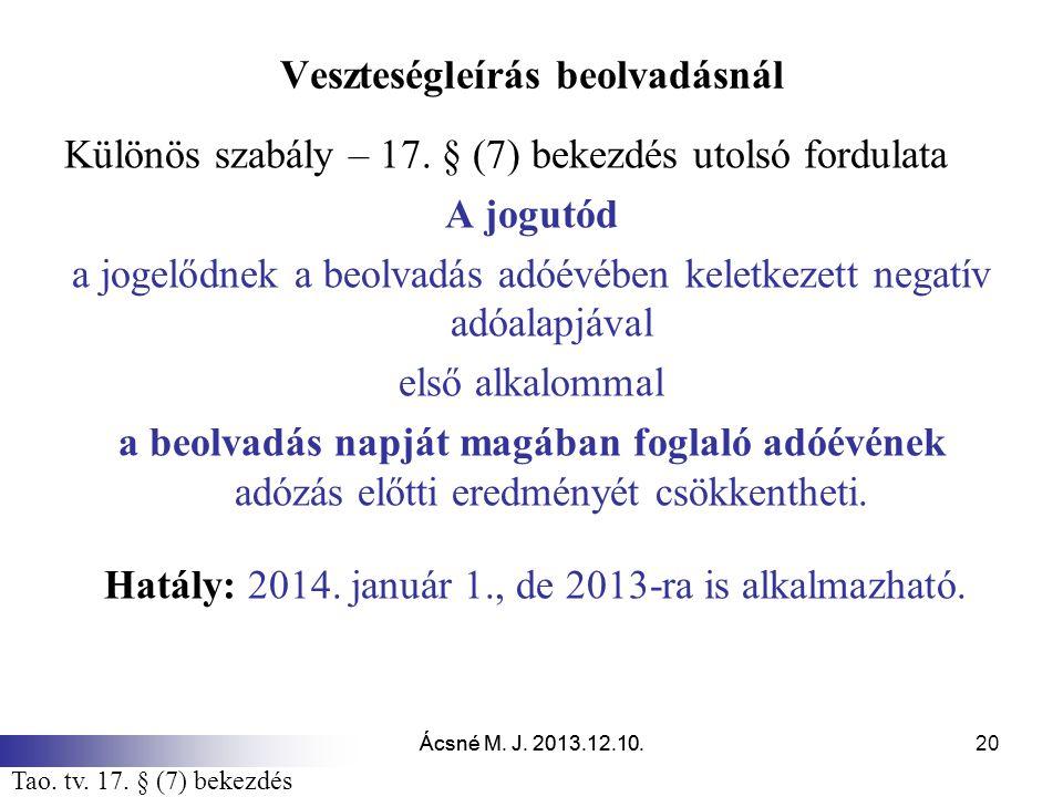 Ácsné M.J. 2013.12.10. 20 Veszteségleírás beolvadásnál Különös szabály – 17.