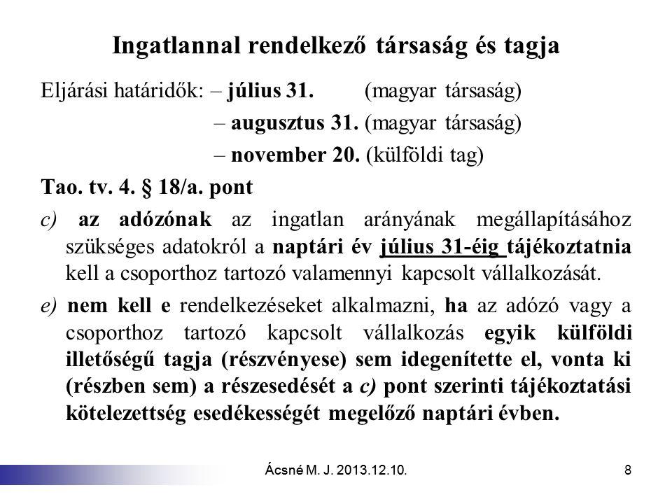 Ácsné M.J. 2013.12.10. 8 Ingatlannal rendelkező társaság és tagja Eljárási határidők: – július 31.