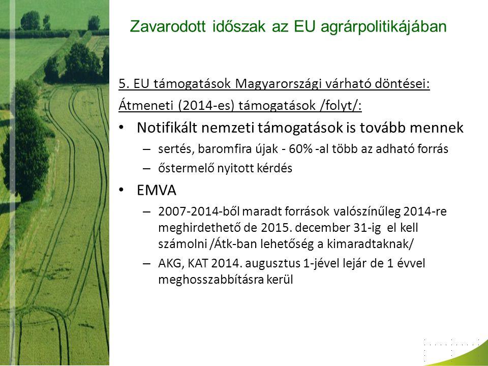 Zavarodott időszak az EU agrárpolitikájában 5.