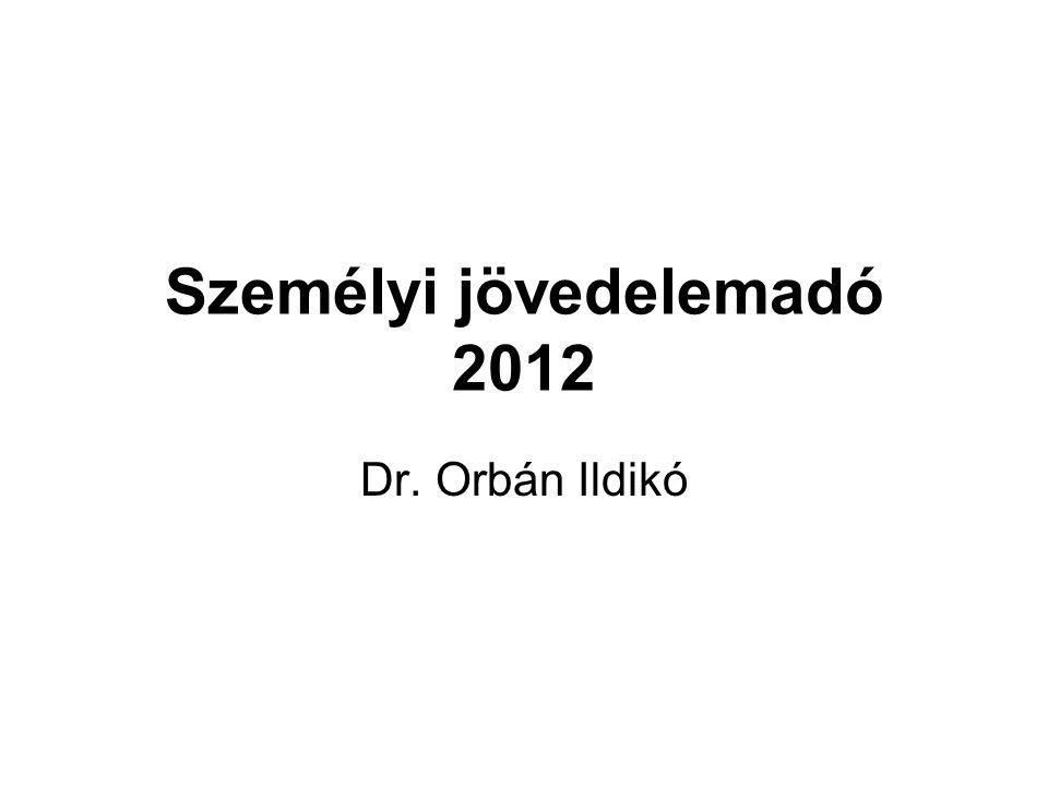 Személyi jövedelemadó 2012 Dr. Orbán Ildikó
