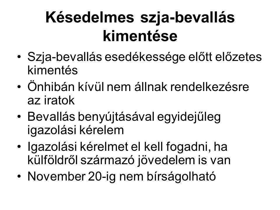 Késedelmes szja-bevallás kimentése Szja-bevallás esedékessége előtt előzetes kimentés Önhibán kívül nem állnak rendelkezésre az iratok Bevallás benyúj