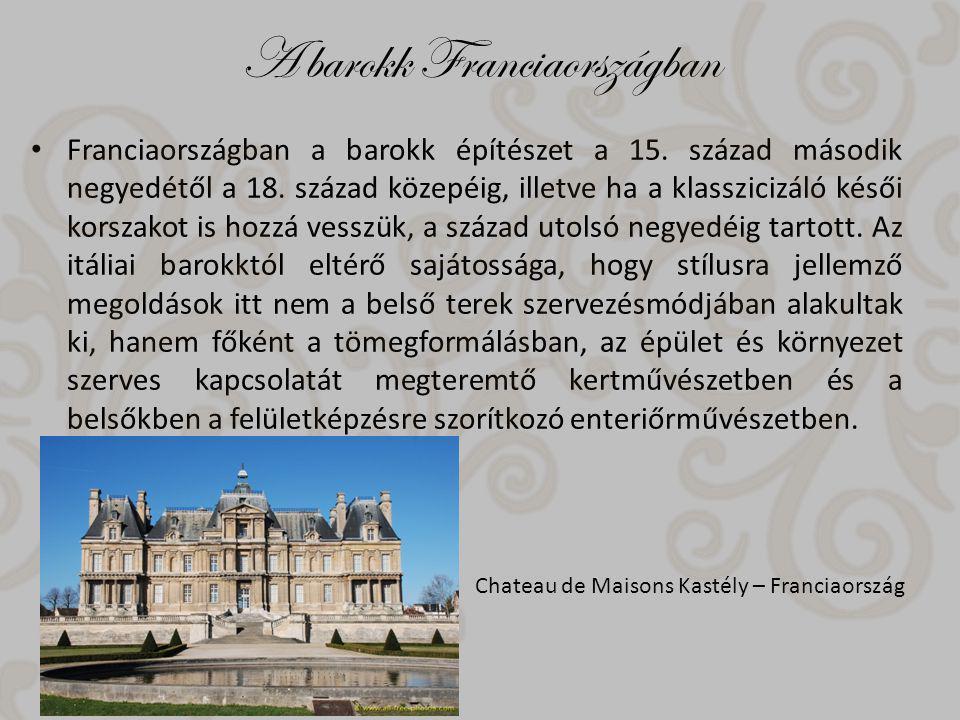 A barokk Franciaországban Franciaországban a barokk építészet a 15.