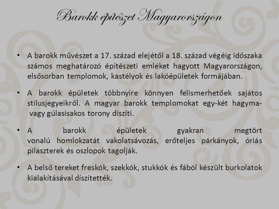 Barokk építészet Magyarországon A barokk művészet a 17.