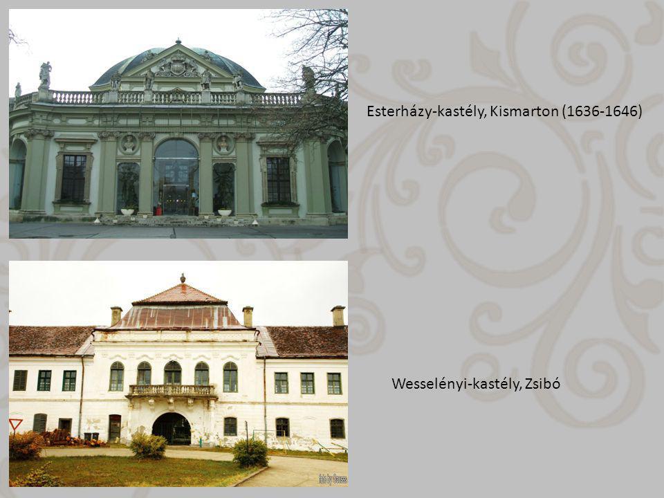 Esterházy-kastély, Kismarton (1636-1646) Wesselényi-kastély, Zsibó