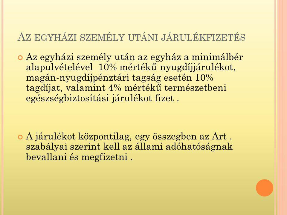 EGÉSZSÉGÜGYI HOZZÁJÁRULÁS Bevezetésre kerül, hogy a kifizető a béren kívüli juttatás (Szja tv.