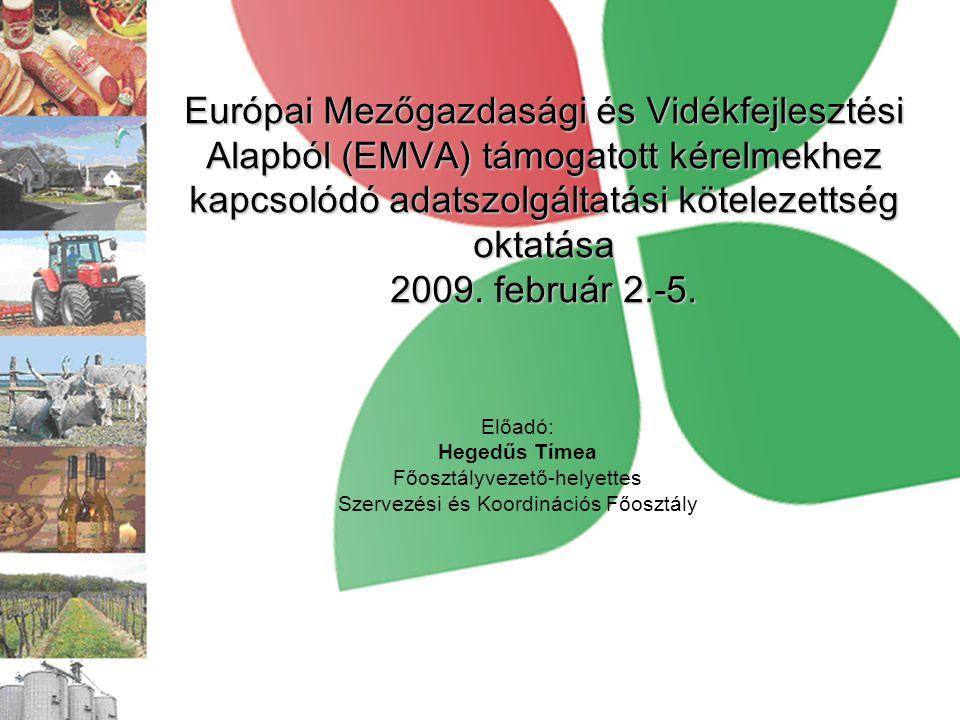 Európai Mezőgazdasági és Vidékfejlesztési Alapból (EMVA) támogatott kérelmekhez kapcsolódó adatszolgáltatási kötelezettség oktatása 2009.