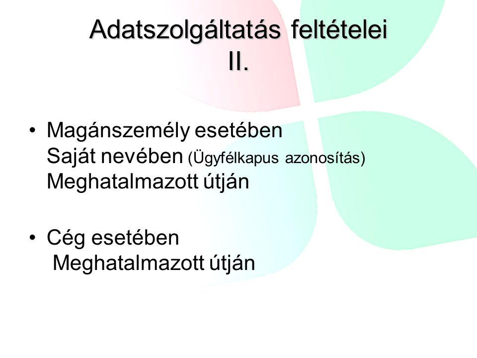 Adatszolgáltatás feltételei II.