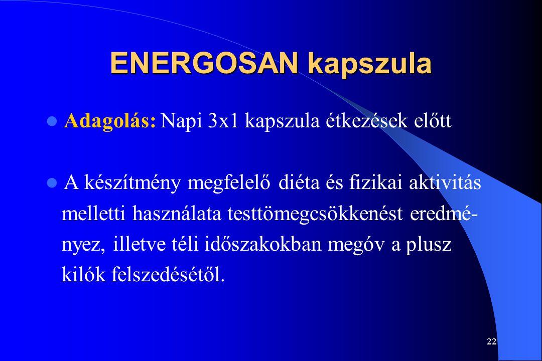 21 ENERGOSAN kapszula Összetevők: L-karnitin Taurin Ginseng-kivonat Barnaalga-kivonat (szerves jód) Vitaminok (B1,B2,B3,B5,B6,B12, Béta-karotin,E, Fol