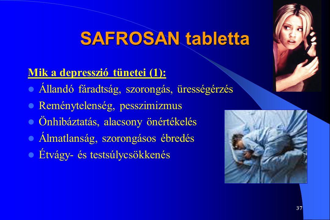 36 SAFROSAN tabletta A DEPRESSZIÓ egy mentális betegség, amit kezelni kell, mert: Súlyosan megzavarja az érzelmi egyensúlyt Rontja az életminőséget, a