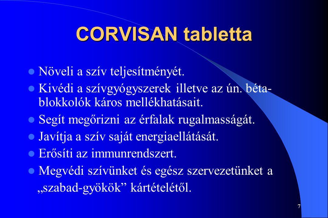 6 CORVISAN tabletta Aktív hatóanyagai:Coenzim-Q-10 10,0 mg Béta-karotin 2,4 mg E-vitamin 5,0 mg Szelén 40,0 mcg Napi javasolt adagolás: 2x1 tabletta /