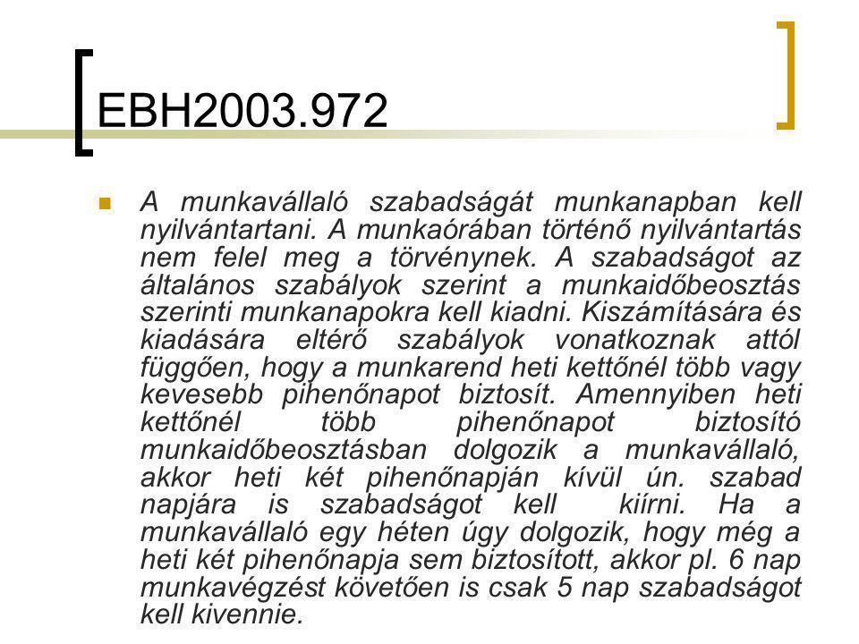 EBH2003.972 A munkavállaló szabadságát munkanapban kell nyilvántartani.