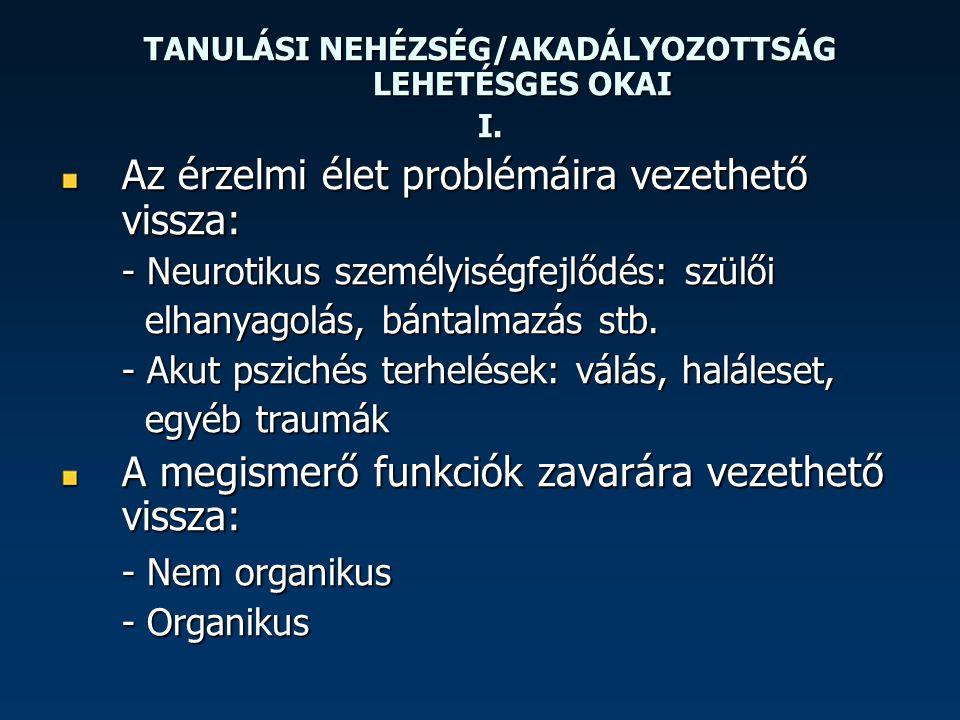 TANULÁSI NEHÉZSÉG/AKADÁLYOZOTTSÁG LEHETSÉGES OKAI II.