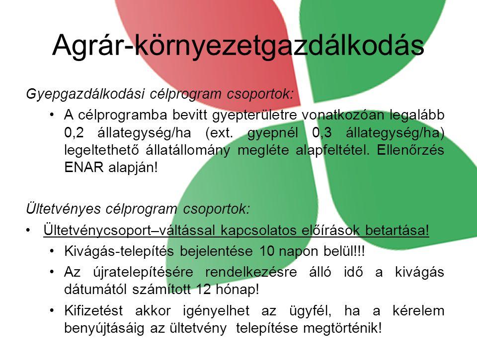 Gyepgazdálkodási célprogram csoportok: A célprogramba bevitt gyepterületre vonatkozóan legalább 0,2 állategység/ha (ext.