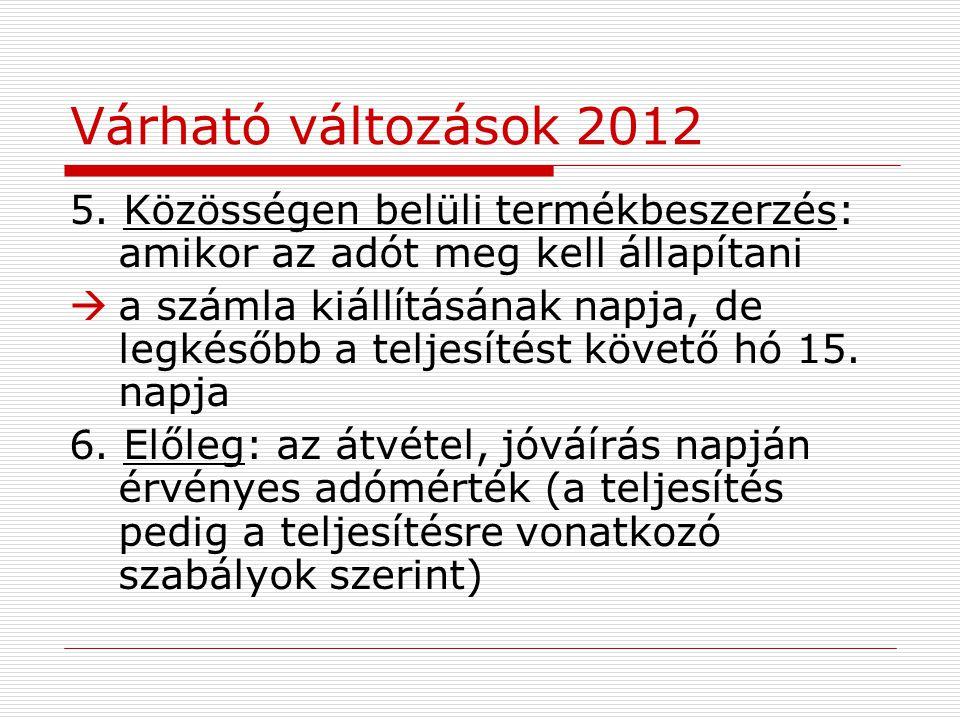 Várható változások 2012 5.