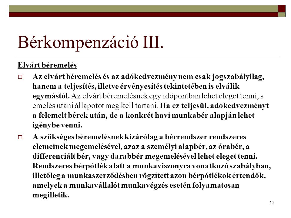 Bérkompenzáció III. Elvárt béremelés  Az elvárt béremelés és az adókedvezmény nem csak jogszabályilag, hanem a teljesítés, illetve érvényesítés tekin