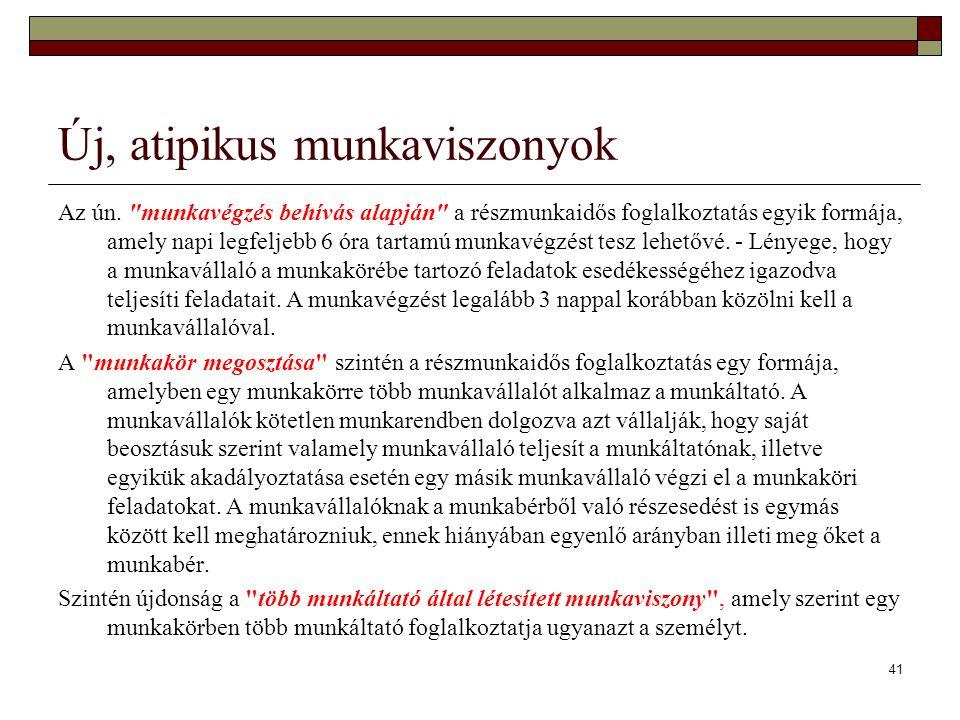 41 Új, atipikus munkaviszonyok Az ún.