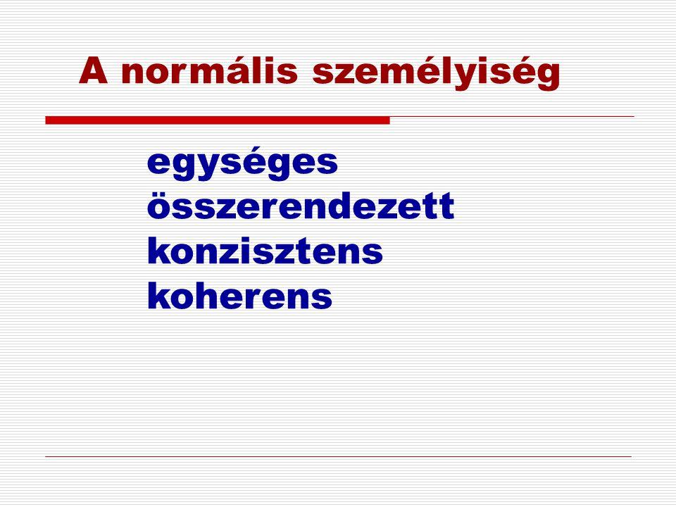 A normális személyiség egységes összerendezett konzisztens koherens