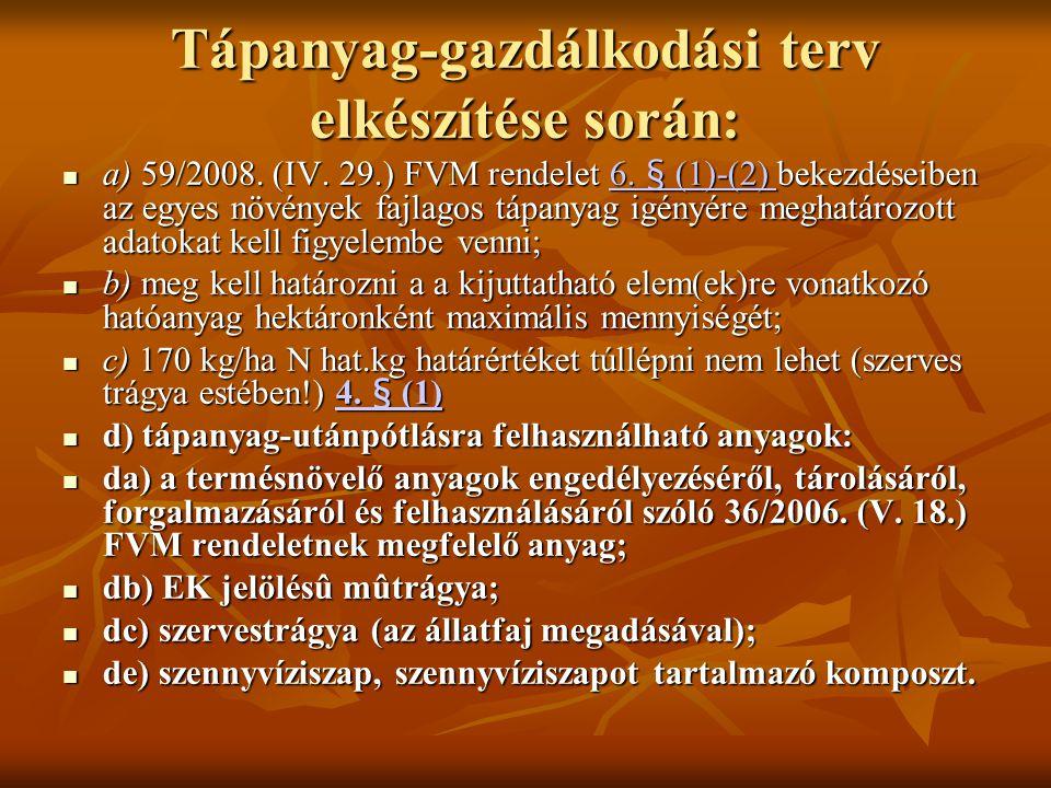 Tápanyag-gazdálkodási terv elkészítése során: a) 59/2008.