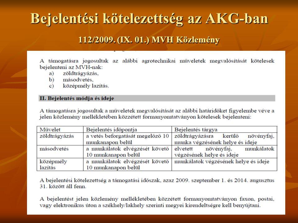 Bejelentési kötelezettség az AKG-ban 112/2009. (IX. 01.) MVH Közlemény