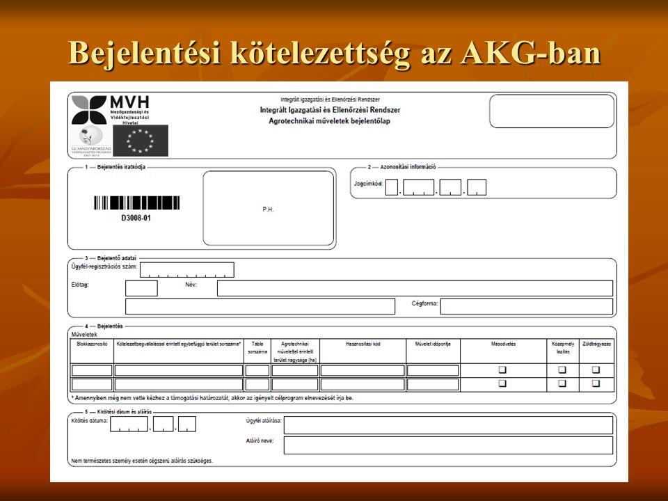 Bejelentési kötelezettség az AKG-ban