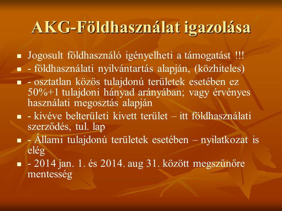 AKG-Földhasználat igazolása Jogosult földhasználó igényelheti a támogatást !!.
