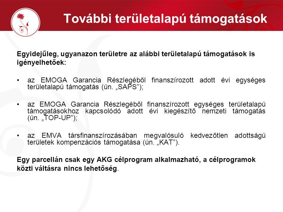 További területalapú támogatások Egyidejűleg, ugyanazon területre az alábbi területalapú támogatások is igényelhetőek: az EMOGA Garancia Részlegéből finanszírozott adott évi egységes területalapú támogatás (ún.