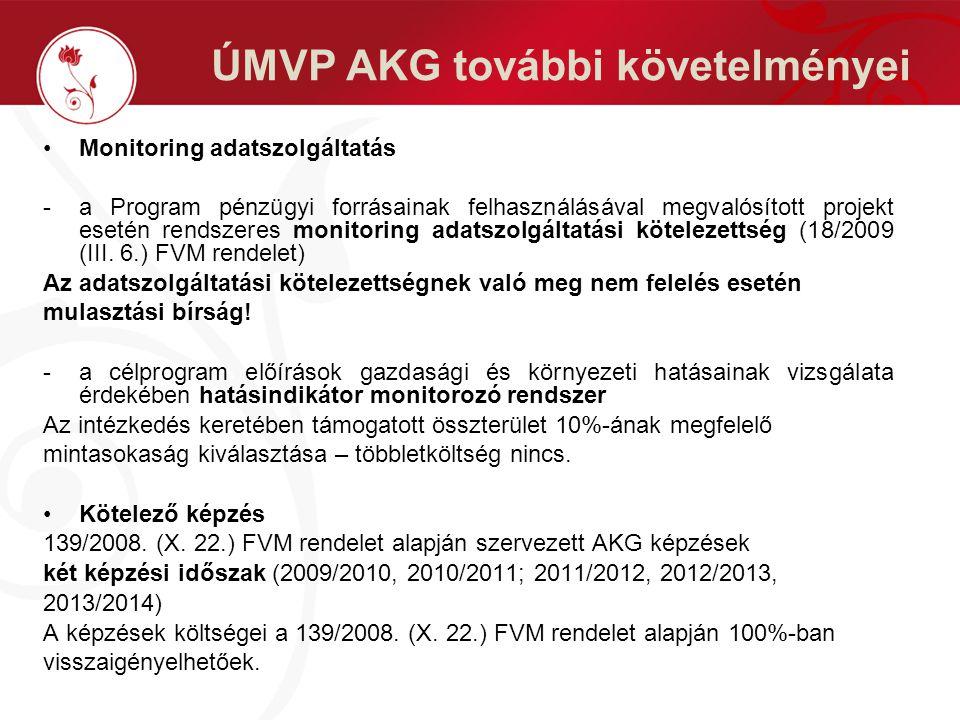 ÚMVP AKG további követelményei Monitoring adatszolgáltatás -a Program pénzügyi forrásainak felhasználásával megvalósított projekt esetén rendszeres monitoring adatszolgáltatási kötelezettség (18/2009 (III.