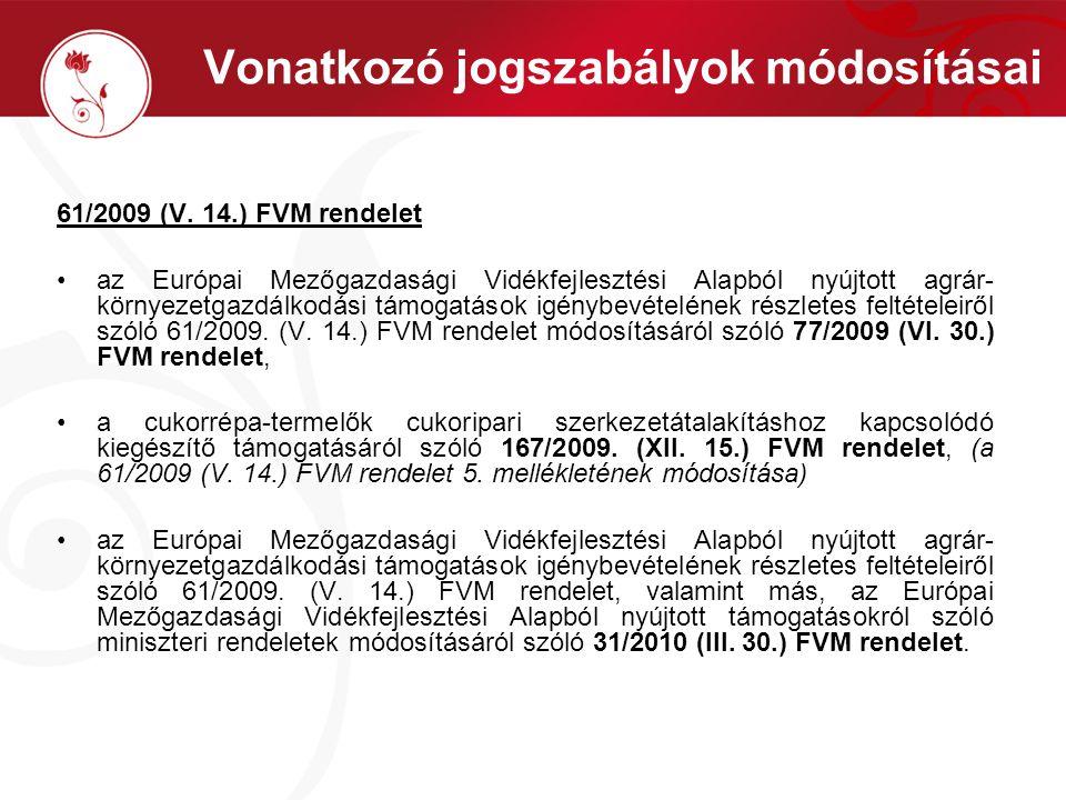 Vonatkozó jogszabályok módosításai 61/2009 (V.