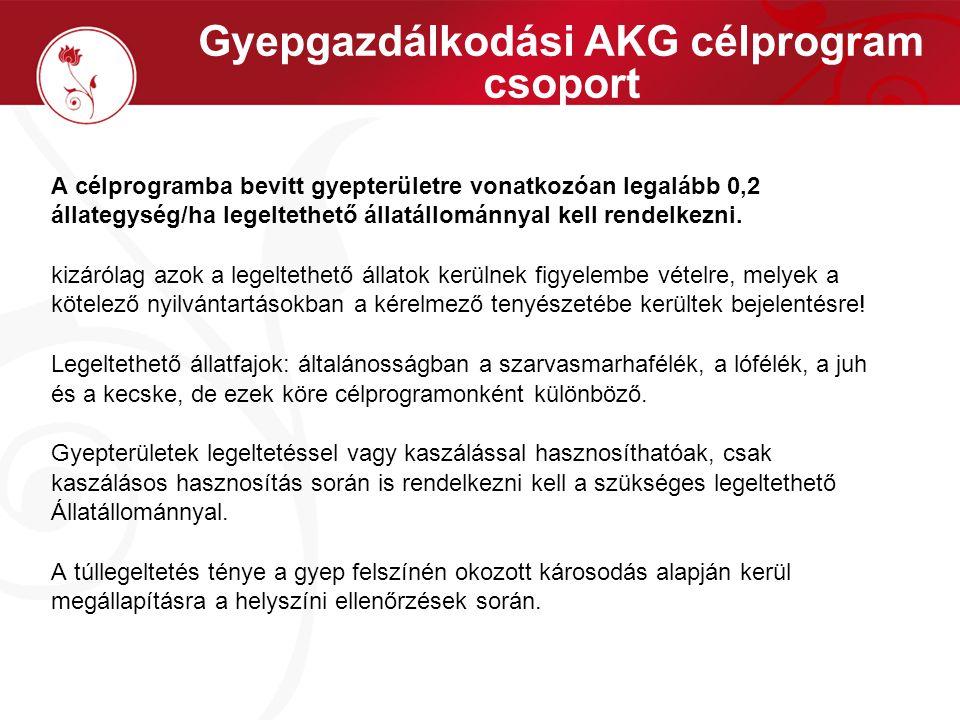 Gyepgazdálkodási AKG célprogram csoport A célprogramba bevitt gyepterületre vonatkozóan legalább 0,2 állategység/ha legeltethető állatállománnyal kell rendelkezni.