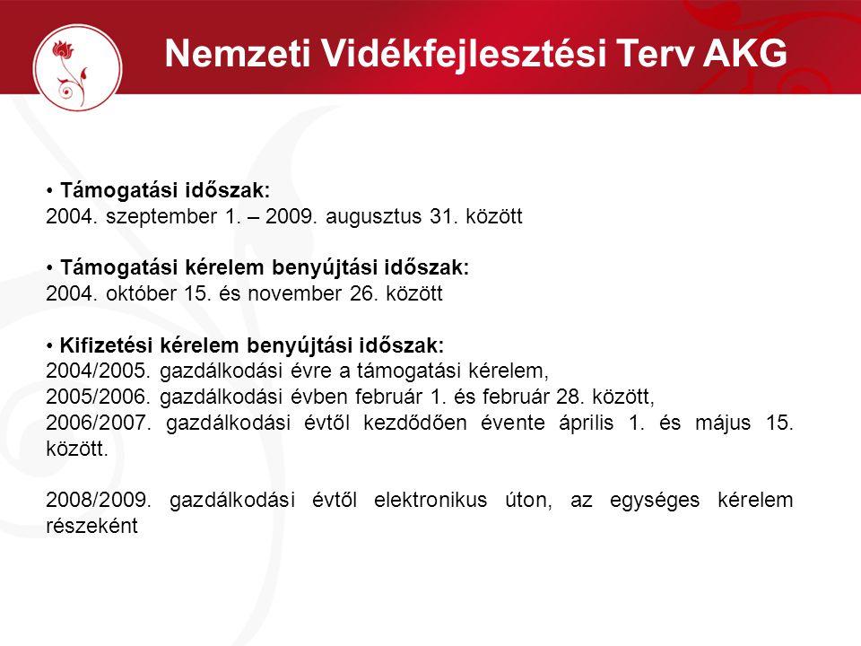 Támogatási időszak: 2004. szeptember 1. – 2009. augusztus 31.