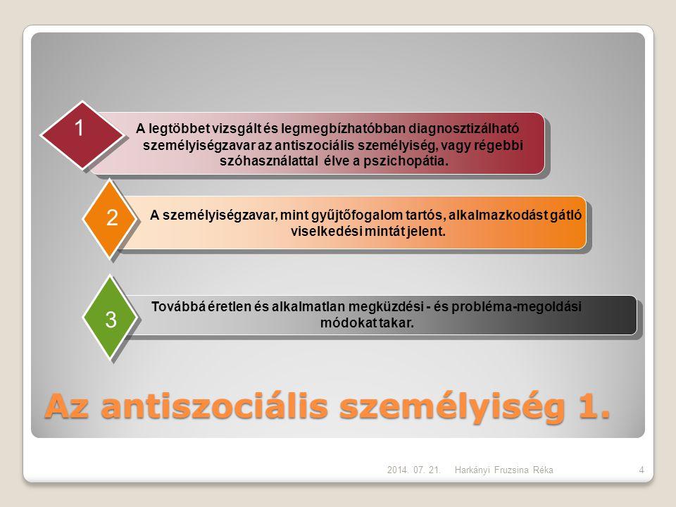 Az antiszociális személyiség 1. Harkányi Fruzsina Réka A legtöbbet vizsgált és legmegbízhatóbban diagnosztizálható személyiségzavar az antiszociális s