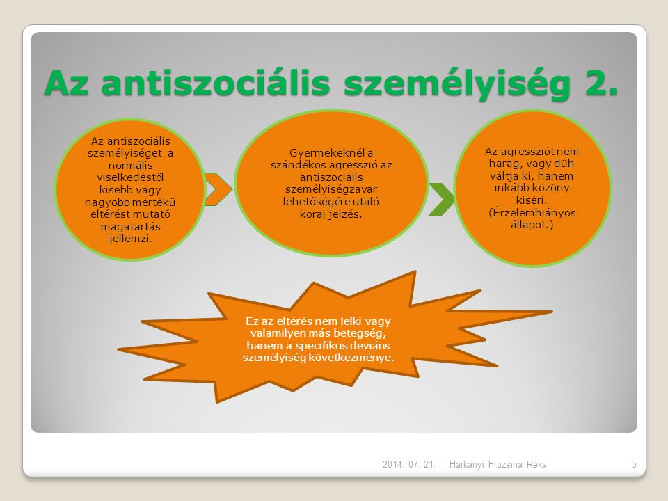 Az antiszociális személyiség 2. Harkányi Fruzsina Réka Az agressziót nem harag, vagy düh váltja ki, hanem inkább közöny kíséri. (Érzelemhiányos állapo