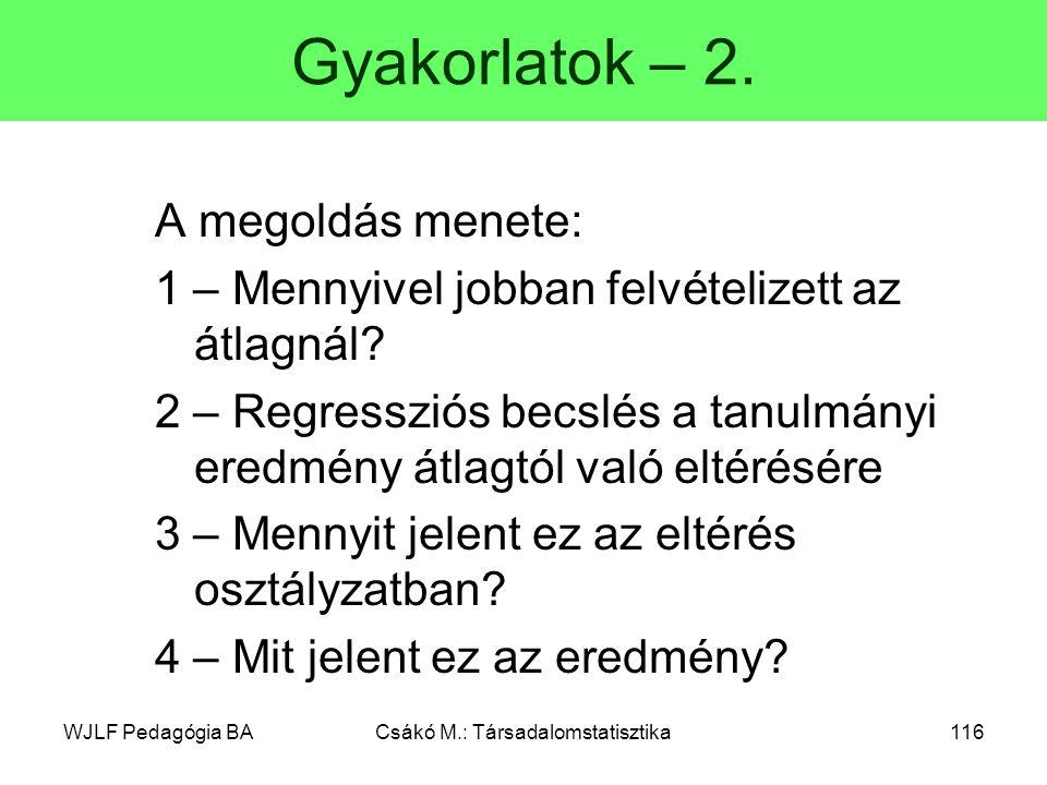WJLF Pedagógia BACsákó M.: Társadalomstatisztika116 Gyakorlatok – 2.