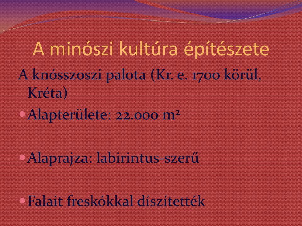 A minószi kultúra építészete A knósszoszi palota (Kr.