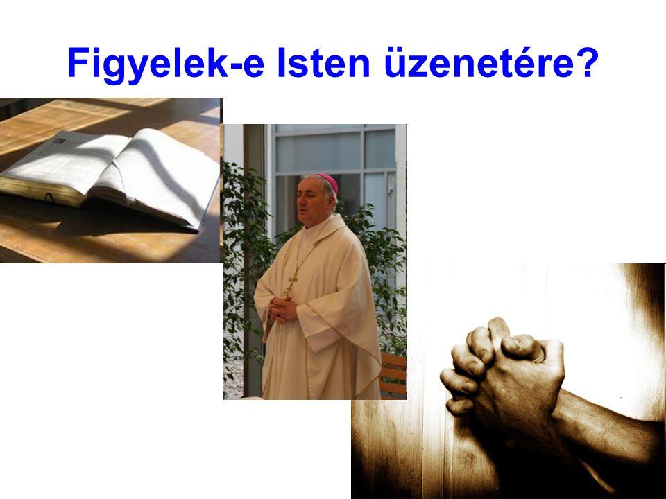 Figyelek-e Isten üzenetére